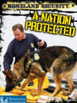 Homeland Security A Nation Protected