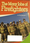 The Many Jobs of Firefighters